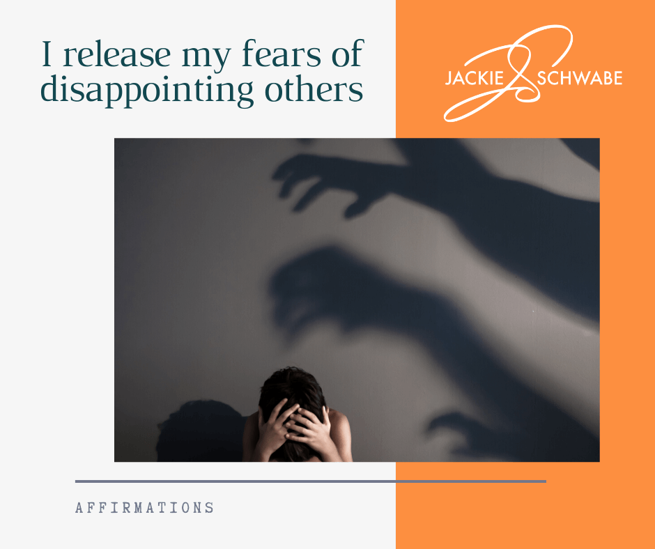 I release my fears of disappointing others
