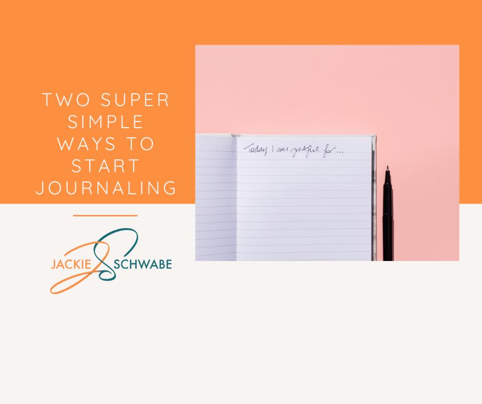 Two Super Simple Ways to Start Journaling