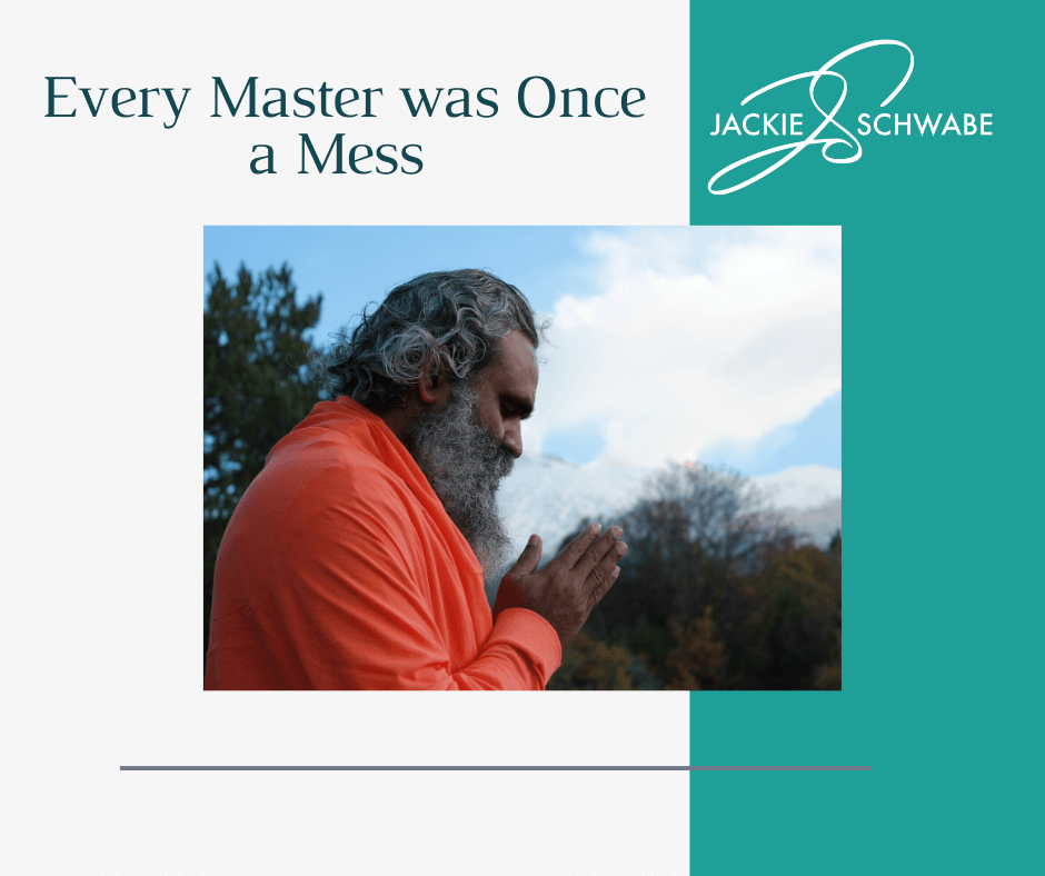 Every Master Was Once a Mess