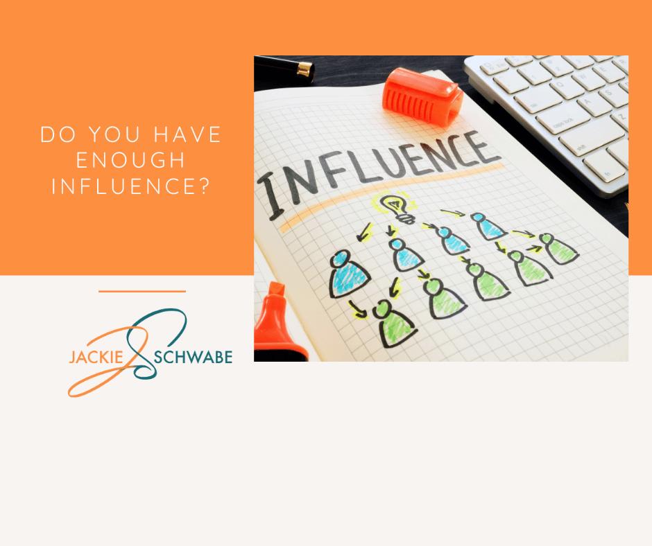 Do You Have Enough Influence?